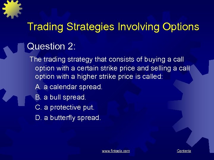 Trading Strategies Involving Options Question 2: The trading strategy that consists of buying a