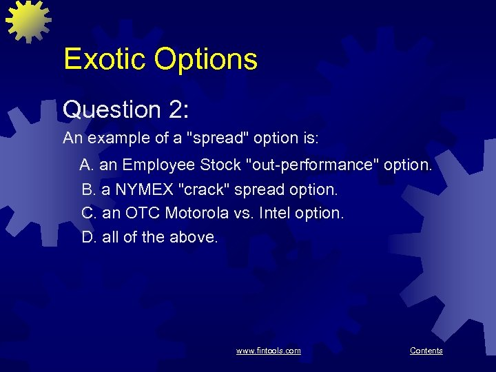 Exotic Options Question 2: An example of a