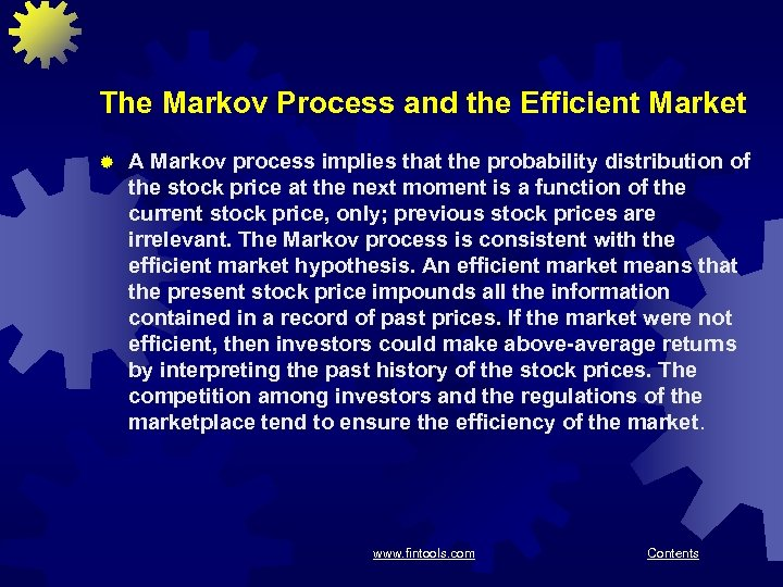 The Markov Process and the Efficient Market ® A Markov process implies that the
