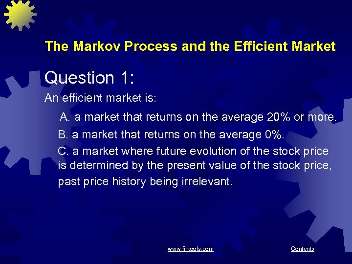 The Markov Process and the Efficient Market Question 1: An efficient market is: A.