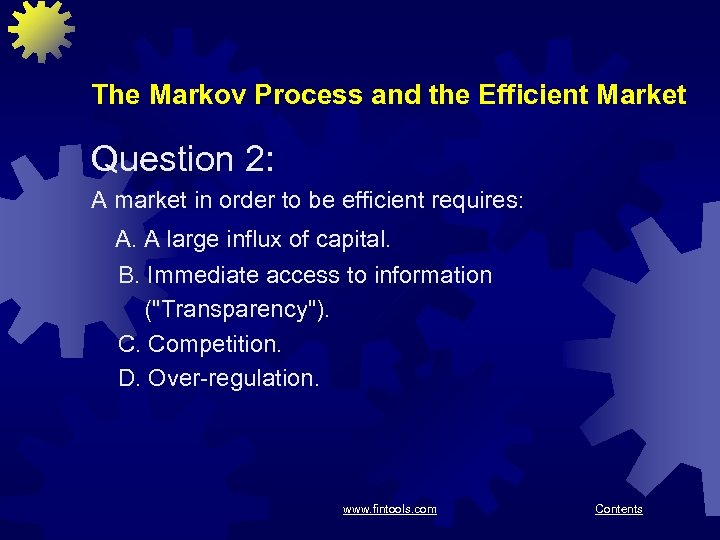The Markov Process and the Efficient Market Question 2: A market in order to
