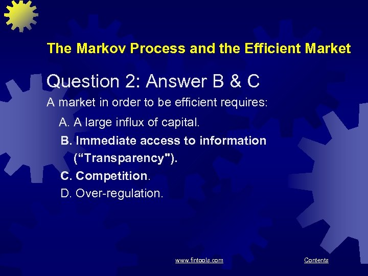 The Markov Process and the Efficient Market Question 2: Answer B & C A