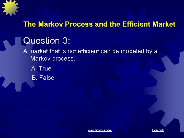 The Markov Process and the Efficient Market Question 3: A market that is not