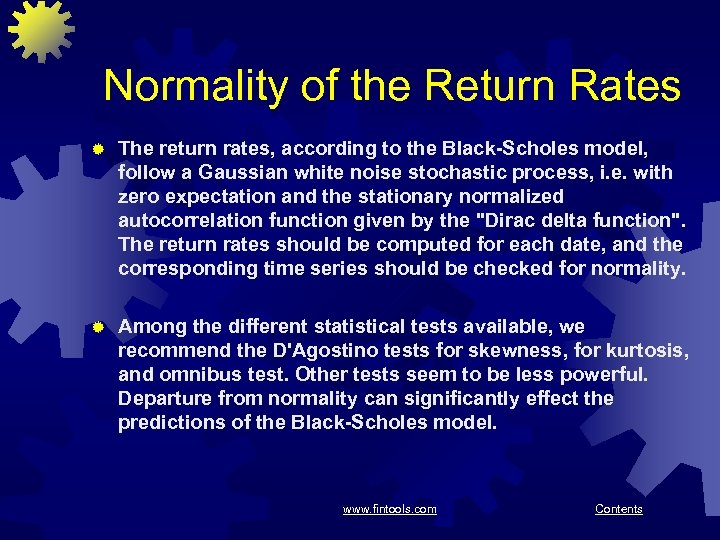 Normality of the Return Rates ® The return rates, according to the Black-Scholes model,