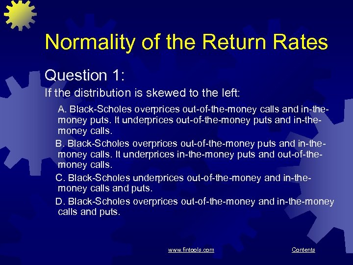 Normality of the Return Rates Question 1: If the distribution is skewed to the