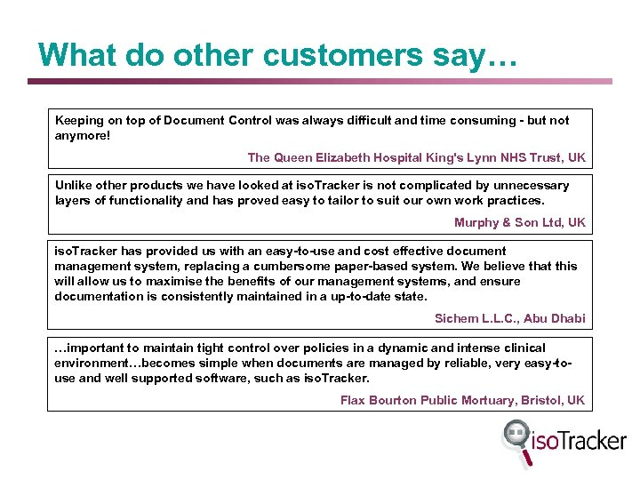 What do other customers say… Keeping on top of Document Control was always difficult
