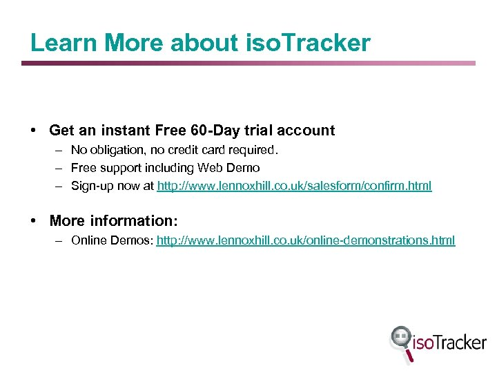 Learn More about iso. Tracker • Get an instant Free 60 -Day trial account