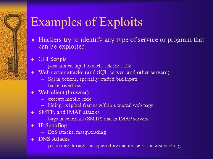 Examples of Exploits ¨ Hackers try to identify any type of service or program