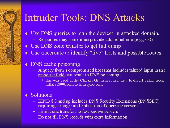 Intruder Tools: DNS Attacks ¨ Use DNS queries to map the devices in attacked