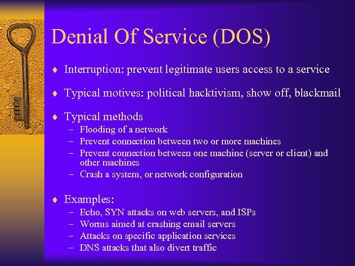 Denial Of Service (DOS) ¨ Interruption: prevent legitimate users access to a service ¨
