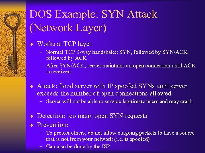 DOS Example: SYN Attack (Network Layer) ¨ Works at TCP layer – Normal TCP