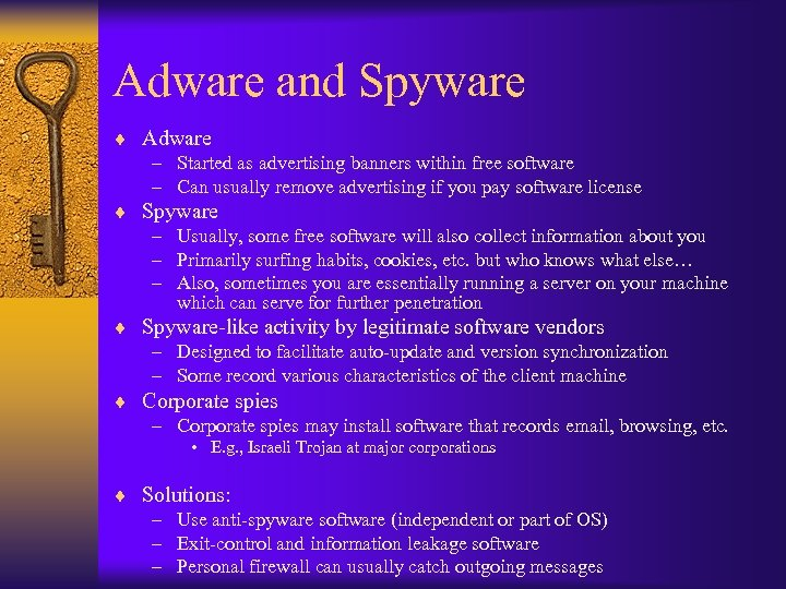 Adware and Spyware ¨ Adware – Started as advertising banners within free software –