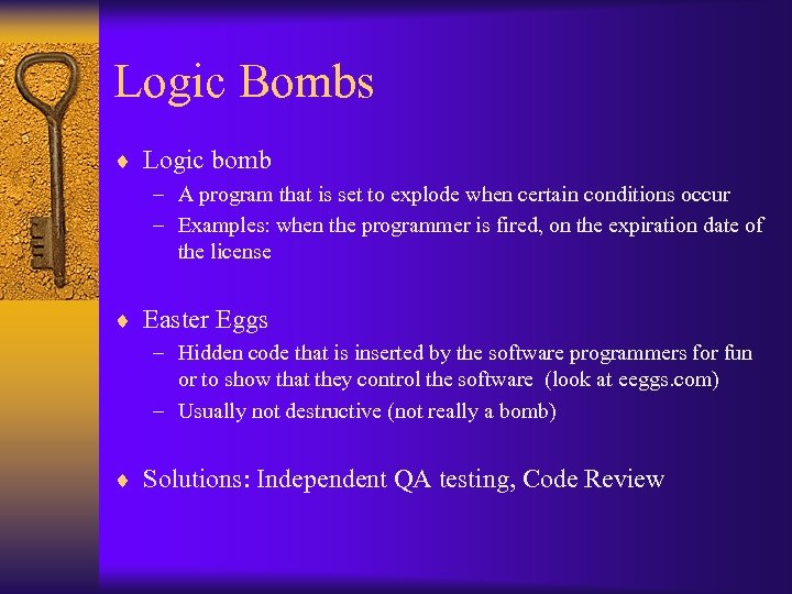 Logic Bombs ¨ Logic bomb – A program that is set to explode when
