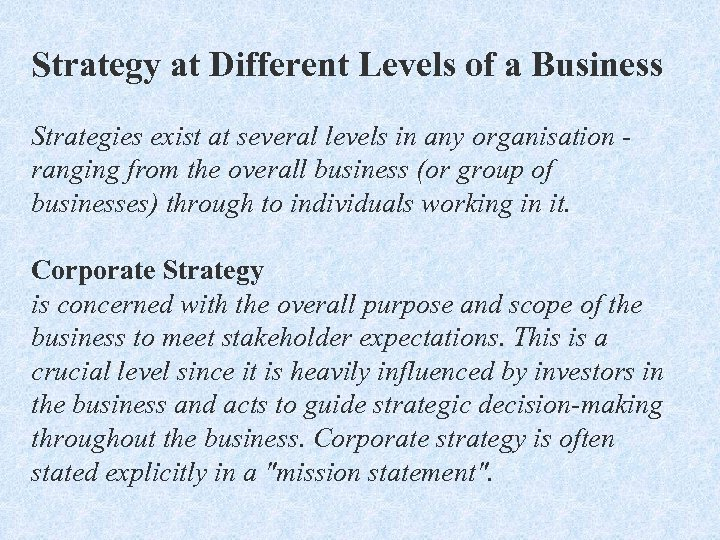 Strategy at Different Levels of a Business Strategies exist at several levels in any