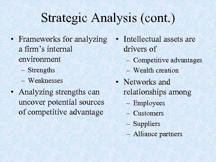 Strategic Analysis (cont. ) • Frameworks for analyzing • Intellectual assets are a firm's