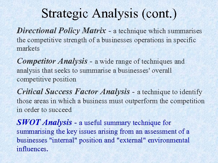 Strategic Analysis (cont. ) Directional Policy Matrix - a technique which summarises the competitive