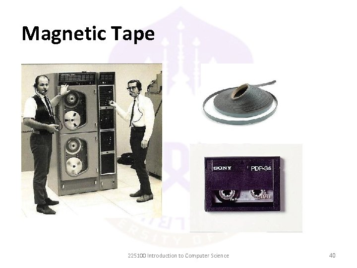 Magnetic Tape 225100 Introduction to Computer Science 40