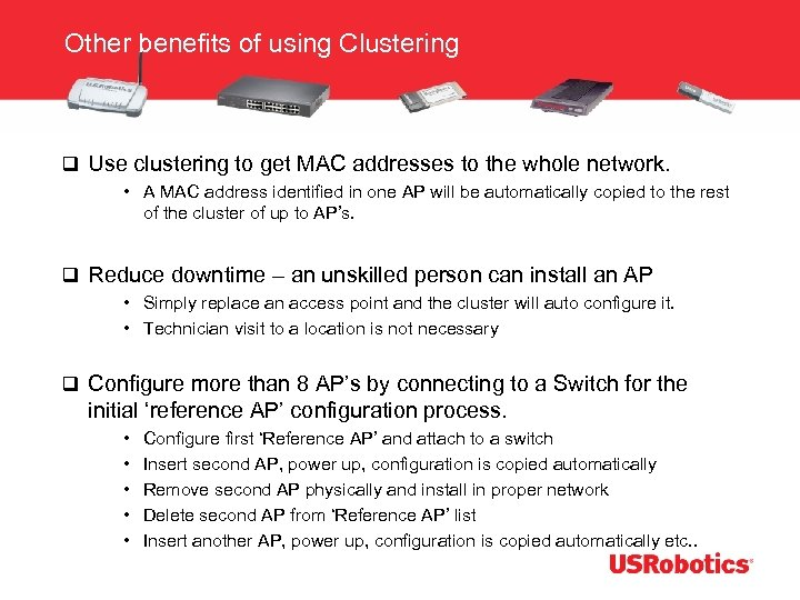 Other benefits of using Clustering q Use clustering to get MAC addresses to the