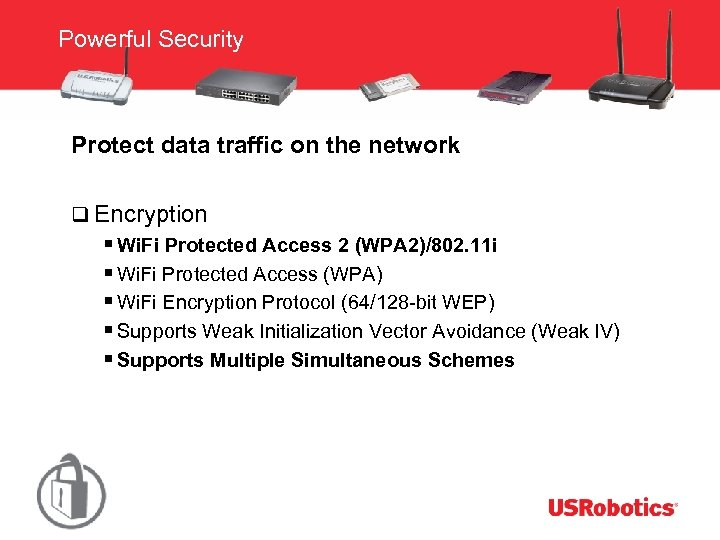 Powerful Security Protect data traffic on the network q Encryption § Wi. Fi Protected