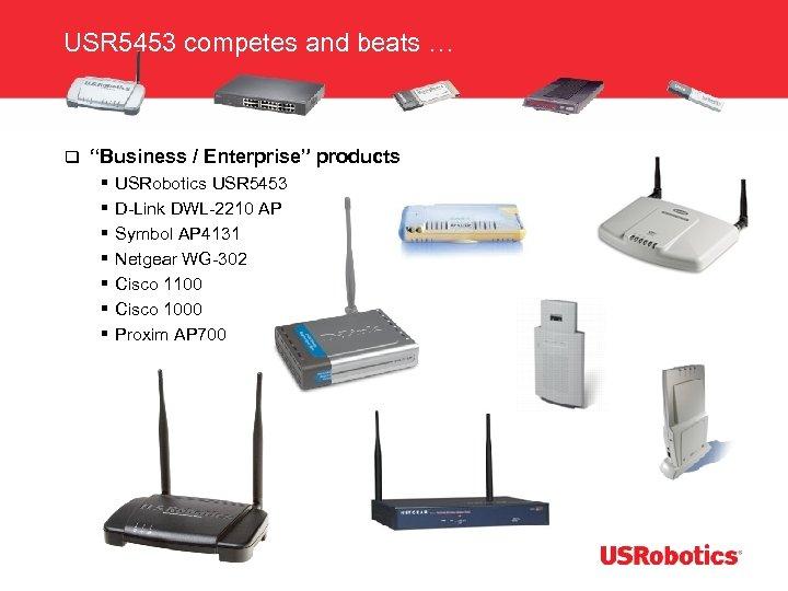 """USR 5453 competes and beats … q """"Business / Enterprise"""" products § USRobotics USR"""