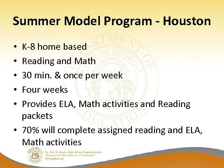 Summer Model Program - Houston K-8 home based Reading and Math 30 min. &