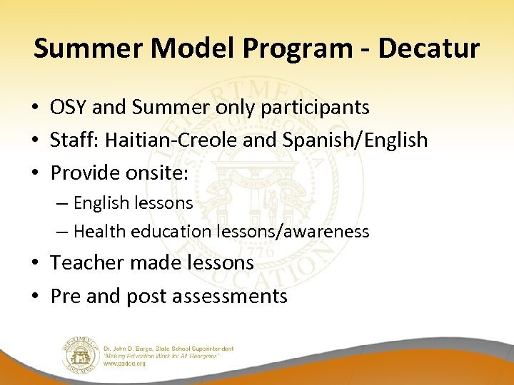 Summer Model Program - Decatur • OSY and Summer only participants • Staff: Haitian-Creole
