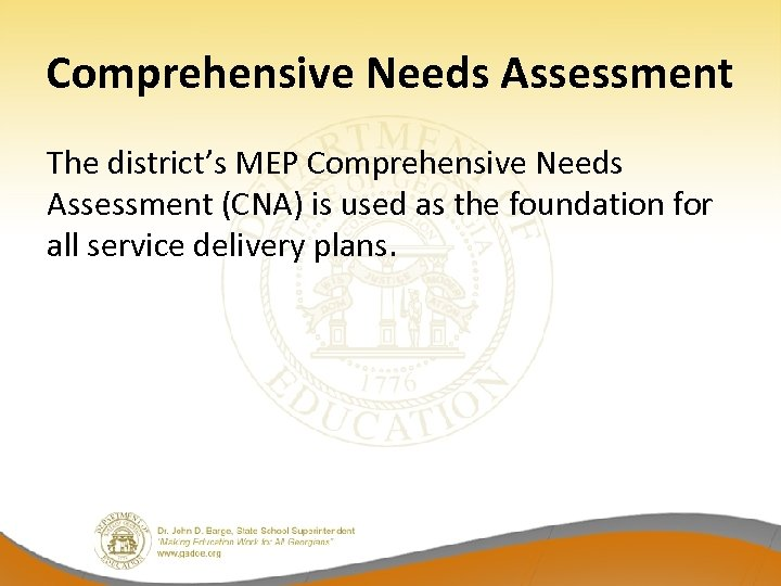 Comprehensive Needs Assessment The district's MEP Comprehensive Needs Assessment (CNA) is used as the