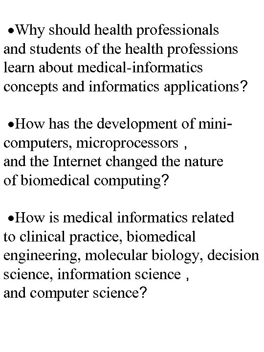 ·Why should health professionals and students of the health professions learn about medical-informatics concepts