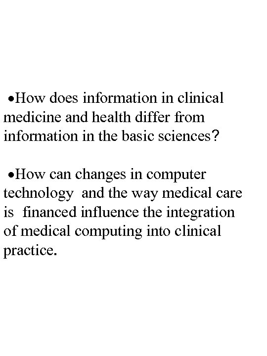 ·How does information in clinical medicine and health differ from information in the basic