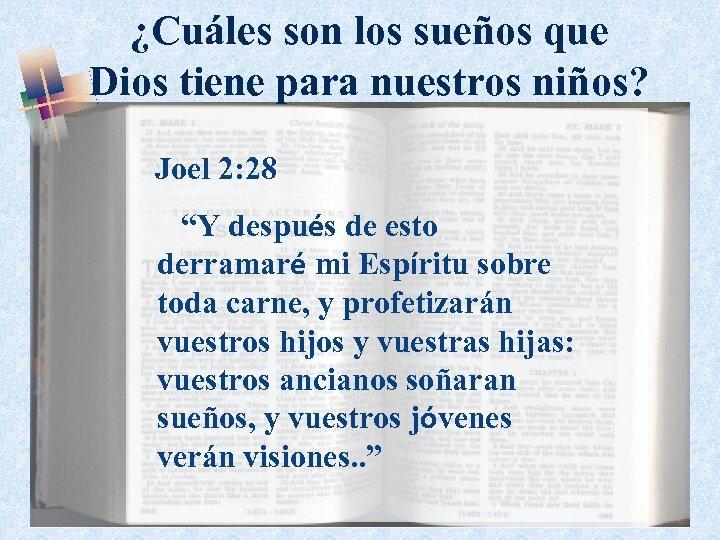 """¿Cuáles son los sueños que Dios tiene para nuestros niños? Joel 2: 28 """"Y"""