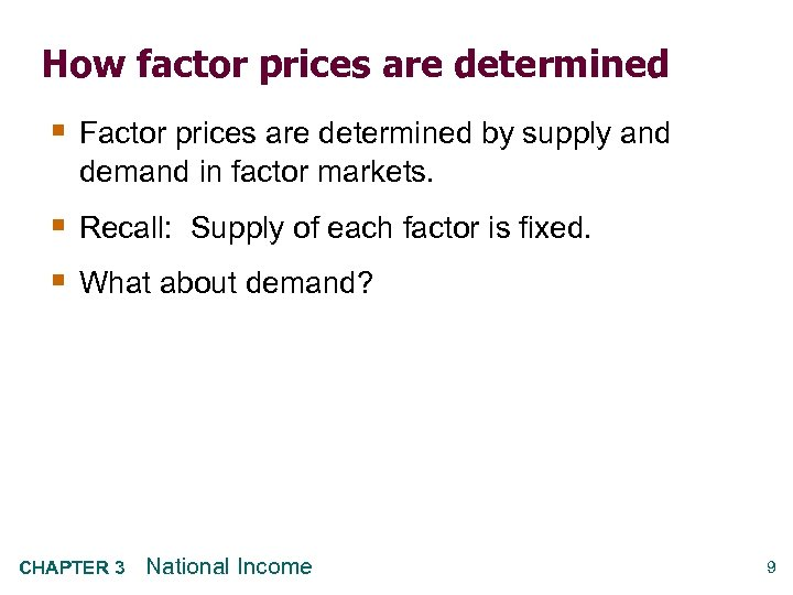 How factor prices are determined § Factor prices are determined by supply and demand