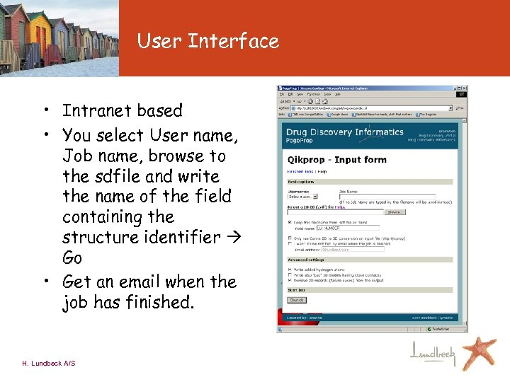 User Interface • Intranet based • You select User name, Job name, browse to