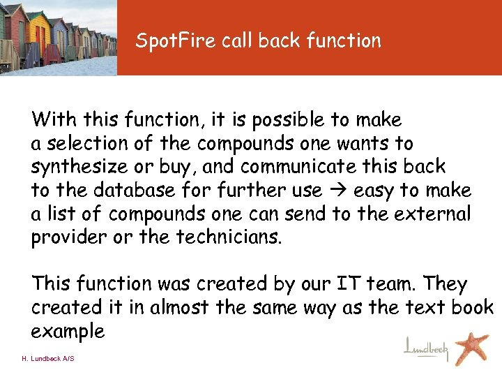 Spot. Fire call back function With this function, it is possible to make a