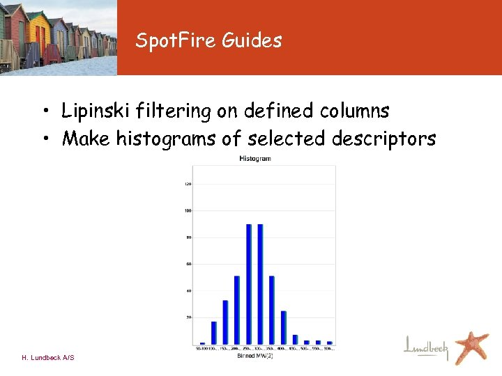 Spot. Fire Guides • Lipinski filtering on defined columns • Make histograms of selected
