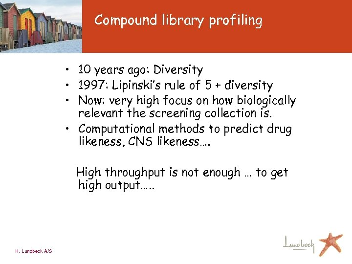 Compound library profiling • 10 years ago: Diversity • 1997: Lipinski's rule of 5