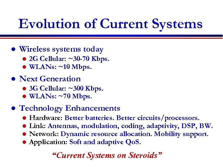 Evolution of Current Systems l Wireless systems today l l l Next Generation l