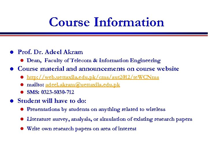 Course Information l Prof. Dr. Adeel Akram l l Dean, Faculty of Telecom &