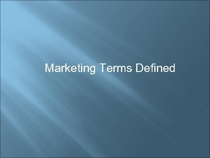 Marketing Terms Defined