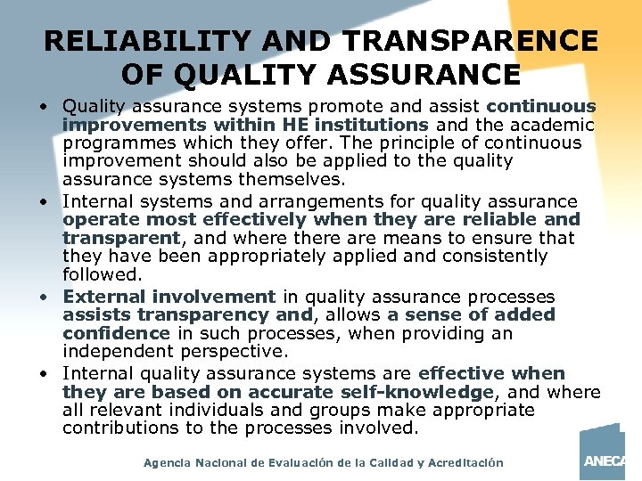 RELIABILITY AND TRANSPARENCE OF QUALITY ASSURANCE • Quality assurance systems promote and assist continuous