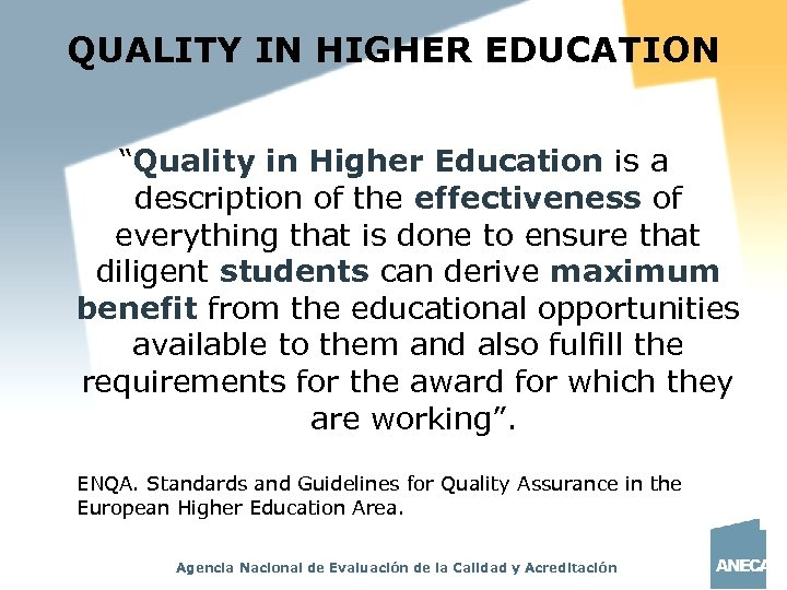 """QUALITY IN HIGHER EDUCATION """"Quality in Higher Education is a description of the effectiveness"""