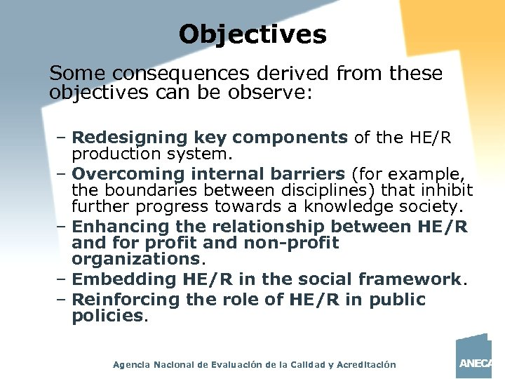 Objectives Some consequences derived from these objectives can be observe: – Redesigning key components