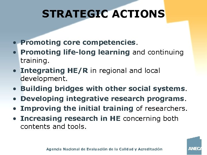 STRATEGIC ACTIONS • Promoting core competencies. • Promoting life-long learning and continuing training. •