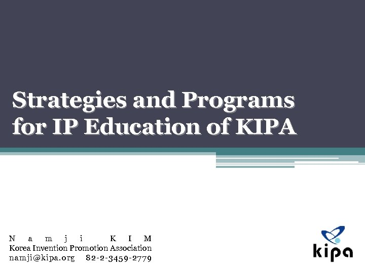 Strategies and Programs for IP Education of KIPA N a m j i K