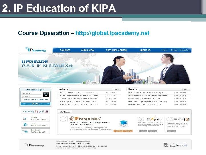 2. IP Education of KIPA Course Opearation – http: //global. ipacademy. net