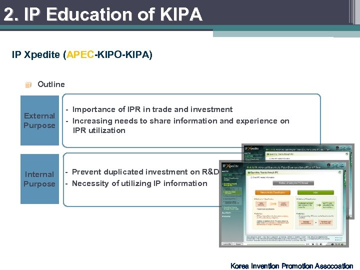 2. IP Education of KIPA IP Xpedite (APEC-KIPO-KIPA) Outline External Purpose - Importance of