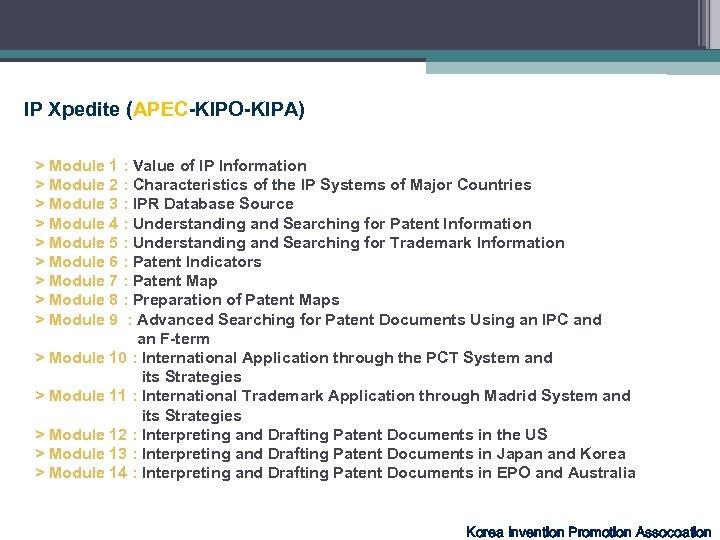 IP Xpedite (APEC-KIPO-KIPA) > Module 1 : Value of IP Information > Module 2