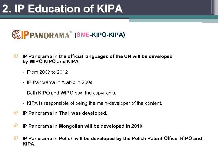 2. IP Education of KIPA (SME-KIPO-KIPA) IP Panorama in the official languages of the