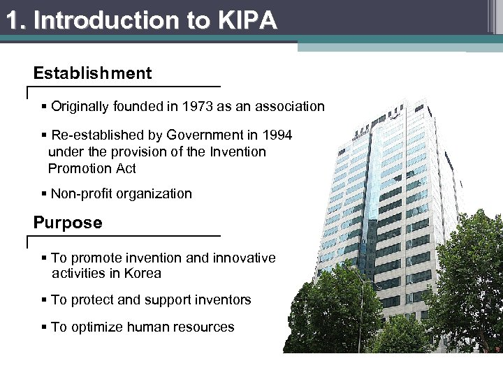 1. Introduction to KIPA Establishment § Originally founded in 1973 as an association §