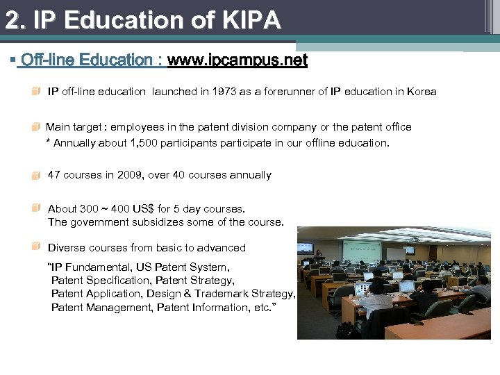 2. IP Education of KIPA § Off-line Education : www. ipcampus. net IP off-line