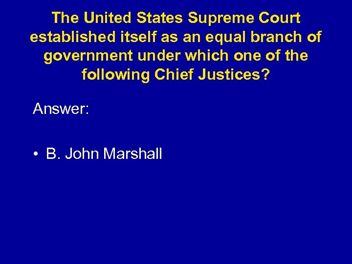 The United States Supreme Court established itself as an equal branch of government under